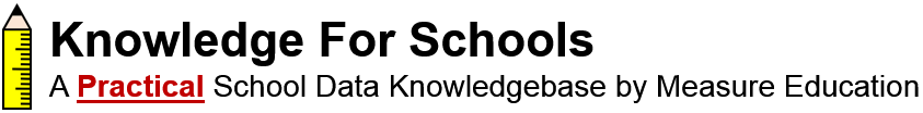 Knowledge For Schools – A PRACTICAL School Data Knowledgebase